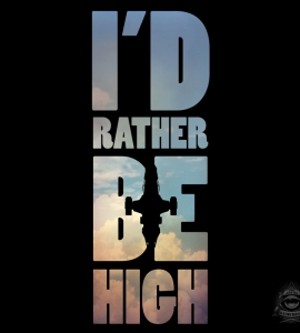 I'd Rather be High