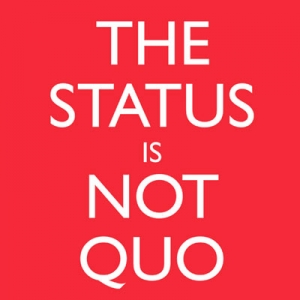The Status is NOT Quo
