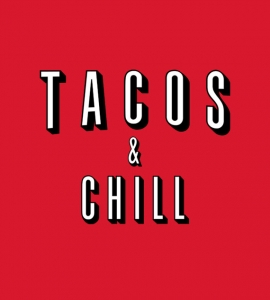 Tacos and Chill